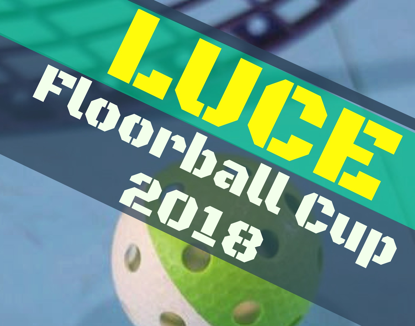 LUCE Floorball CUP 2018